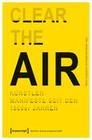 »Clear the Air«. Künstlermanifeste seit den 1960er Jahren