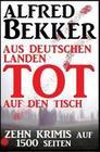 Aus deutschen Landen tot auf den Tisch - Zehn Krimis auf 1500 Seiten