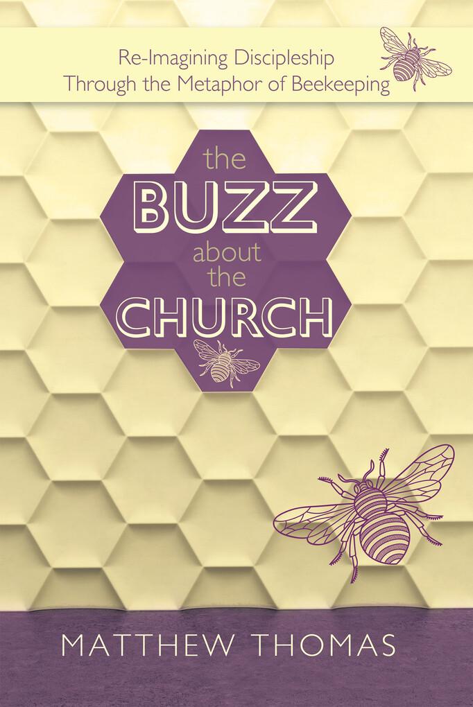 The Buzz About the Church als eBook von Matthew...