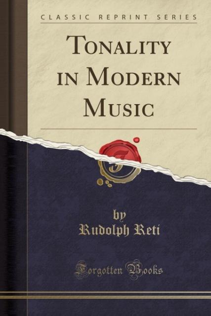 Tonality in Modern Music (Classic Reprint) als Taschenbuch von Rudolph Reti
