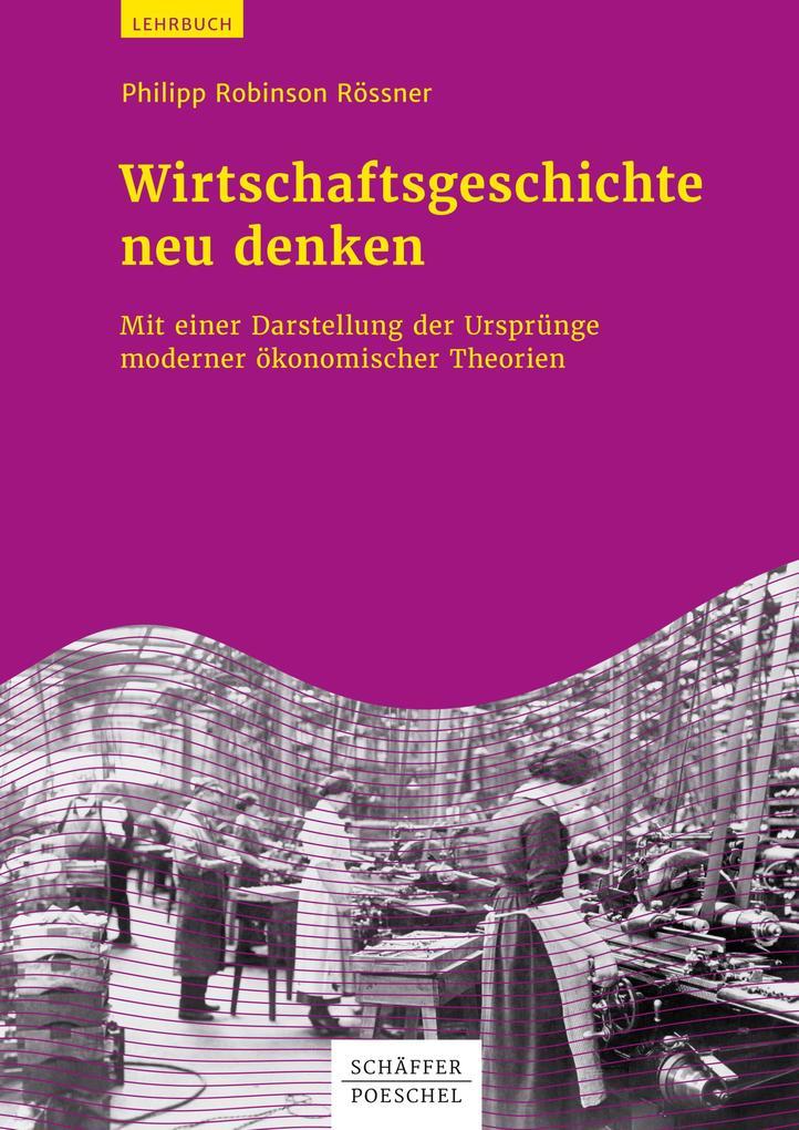 Wirtschaftsgeschichte neu denken als eBook