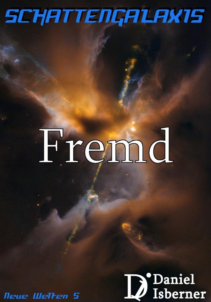 Schattengalaxis - Fremd als eBook