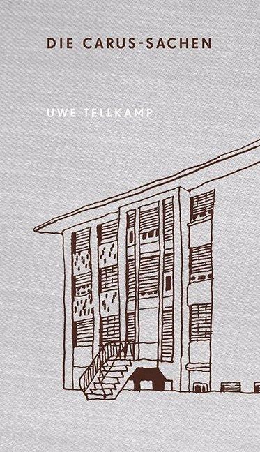 Die Carus-Sachen als Buch von Uwe Tellkamp