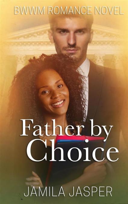 Father By Choice als eBook von Jamila Jasper - Publisher s23991