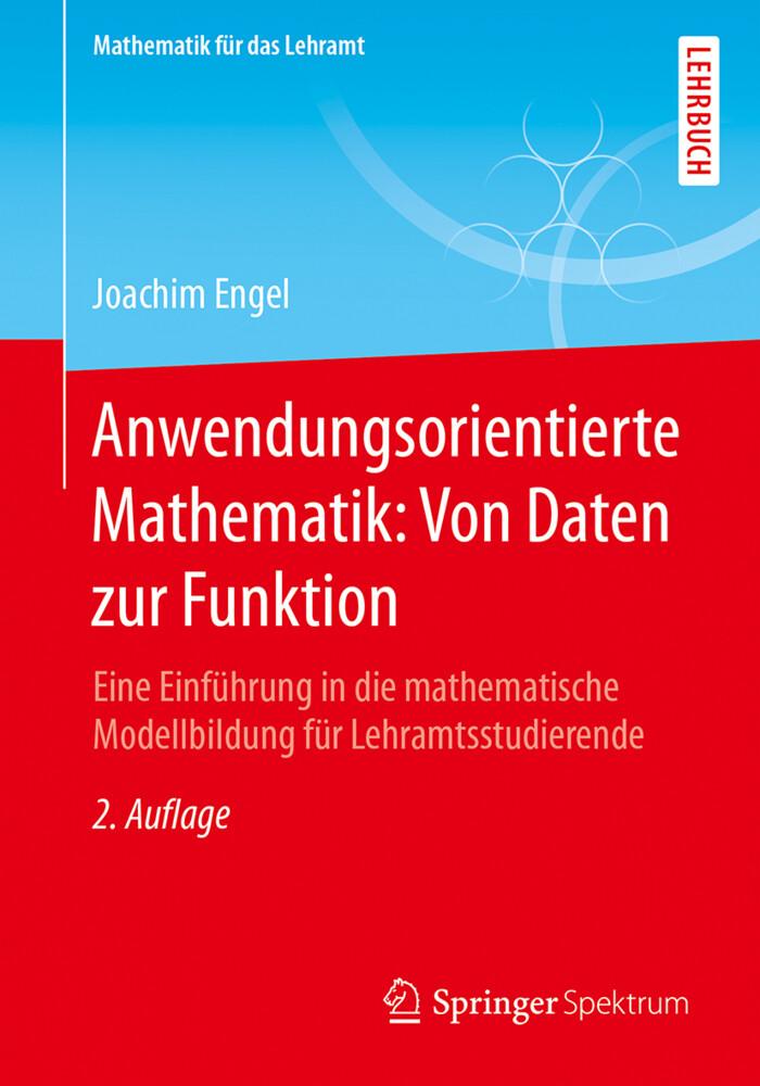 Anwendungsorientierte Mathematik: Von Daten zur Funktion als Buch