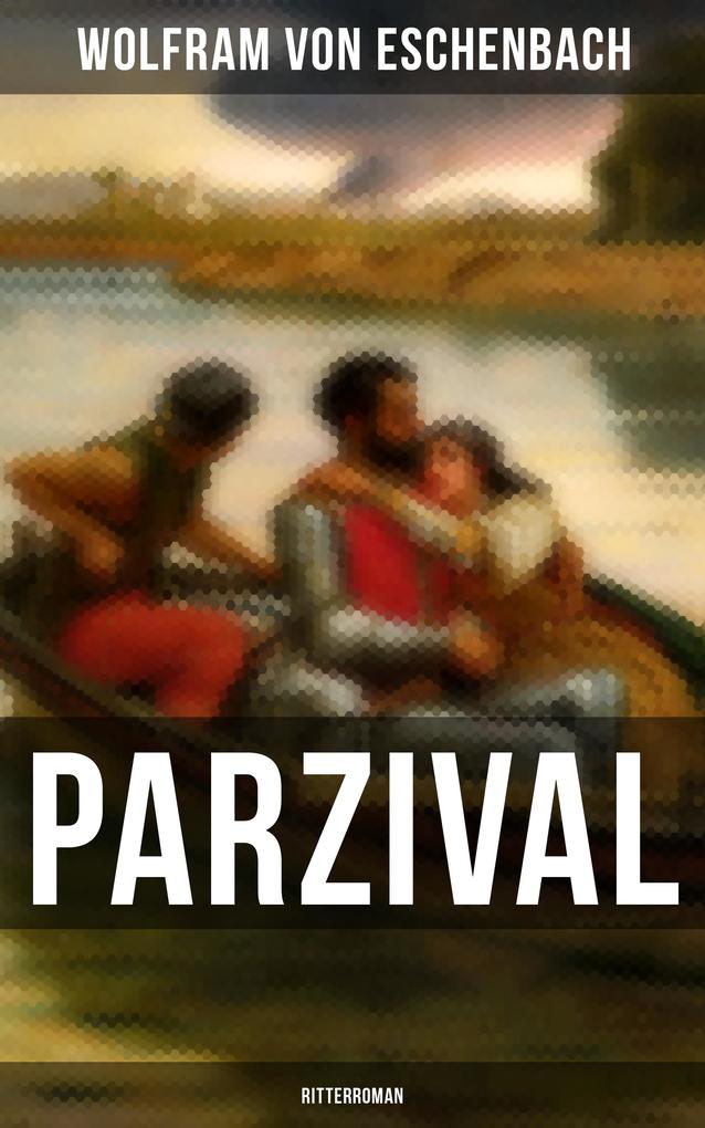 PARZIVAL (Ritterroman) als eBook