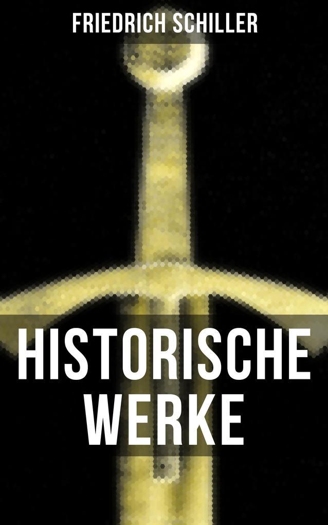 Historische Werke von Friedrich Schiller als eBook