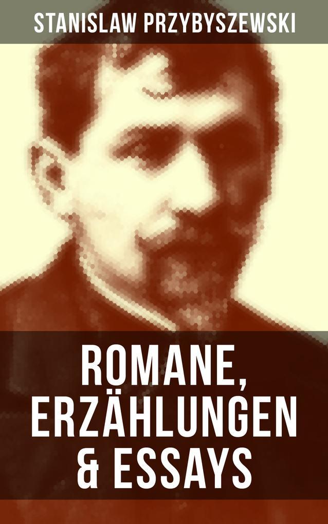 Stanislaw Przybyszewski: Romane, Erzählungen & Essays als eBook