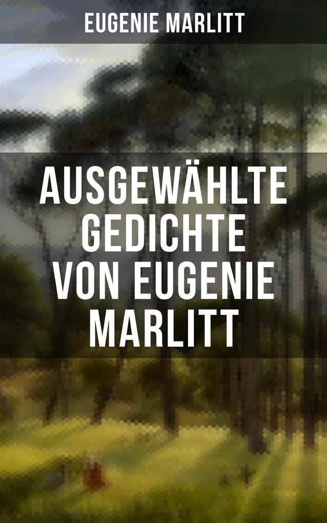 Ausgewählte Gedichte von Eugenie Marlitt als eBook