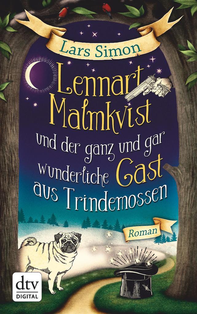 Lennart Malmkvist und der ganz und gar wunderliche Gast aus Trindemossen als eBook
