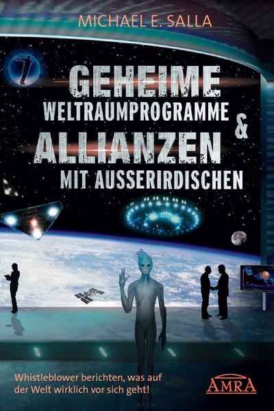 Geheime Weltraumprogramme & Allianzen mit Ausserirdischen als Buch
