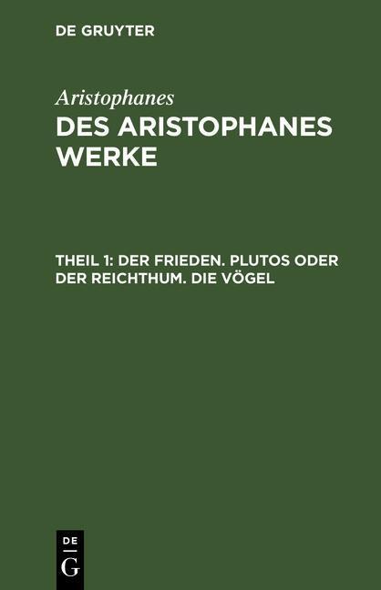 Der Frieden. Plutos oder der Reichthum. Die Vögel als eBook