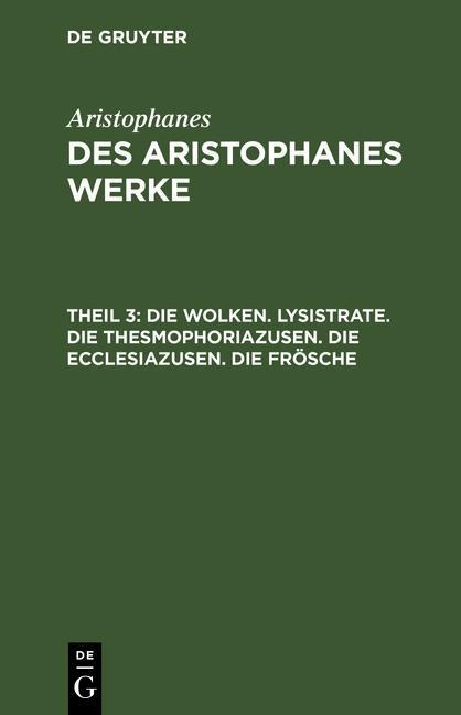 Die Wolken. Lysistrate. Die Thesmophoriazusen. Die Ecclesiazusen. Die Frösche als eBook pdf