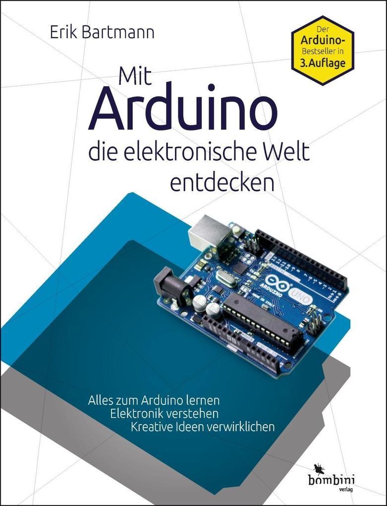 Erik Bartmann: Mit Arduino die elektronische Welt entdecken (Buch ...
