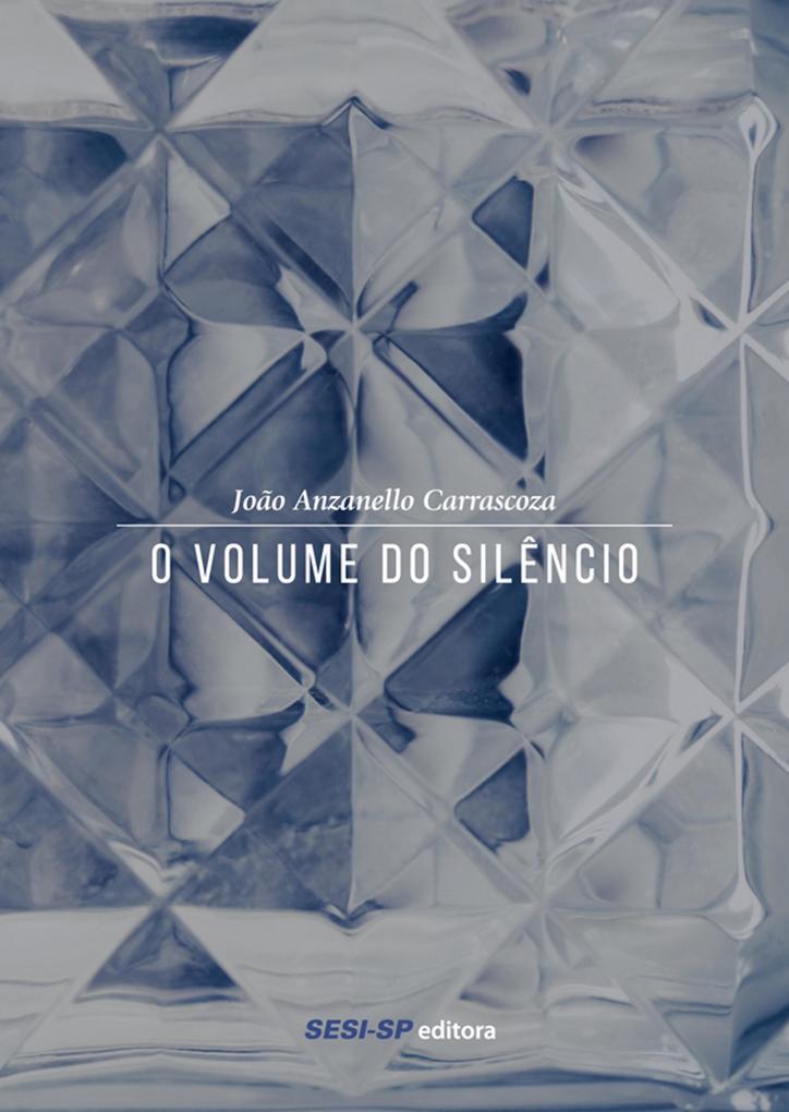 O volume do silêncio