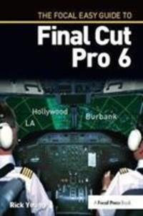 The Focal Easy Guide to Final Cut Pro 6 als Buch (gebunden)