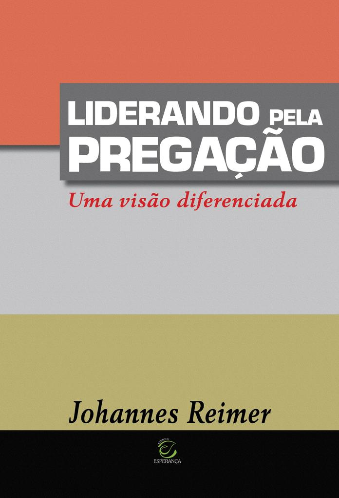 Liderando pela pregação als eBook von Johannes Reimer - Editora Esperança