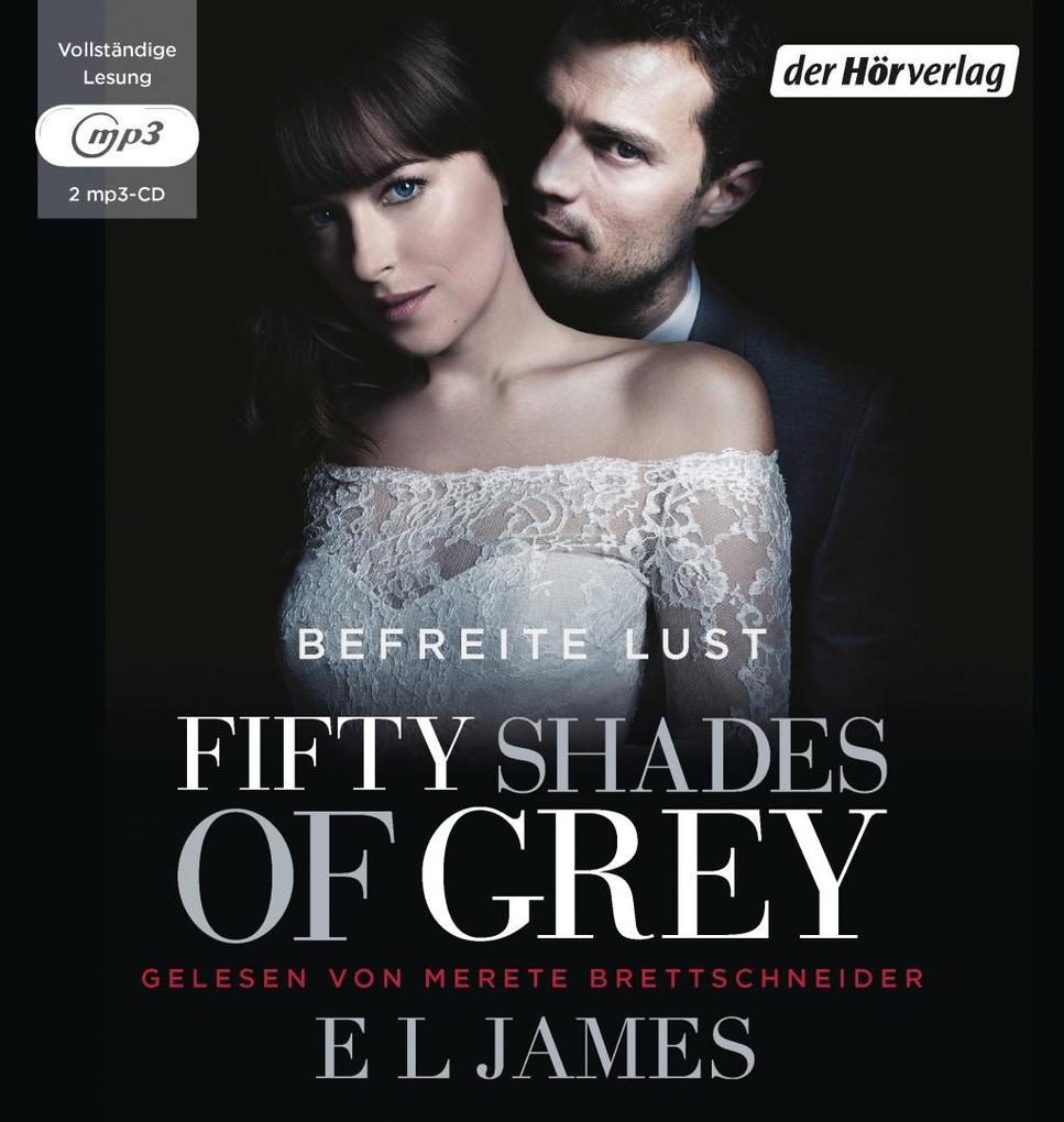Fifty Shades of Grey. Befreite Lust als Hörbuch