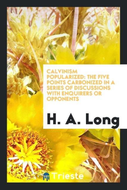 Calvinism popularized als Taschenbuch von H. A....