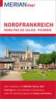MERIAN live! Reiseführer Nordfrankreich. Nord-Pas de Calais, Picardie