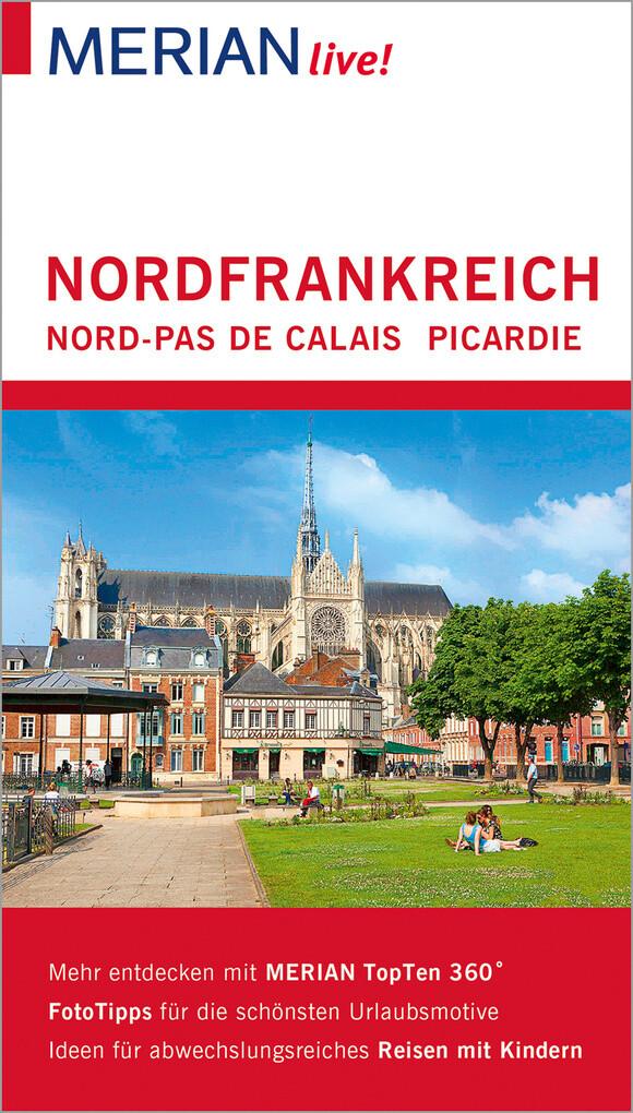 MERIAN live! Reiseführer Nordfrankreich. Nord-Pas de Calais, Picardie als eBook