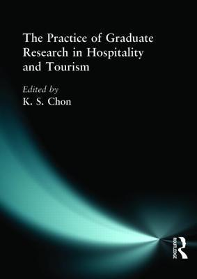 The Practice of Graduate Research in Hospitality and Tourism als Buch (gebunden)
