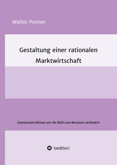Gestaltung einer rationalen Marktwirtschaft als Buch