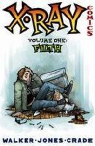 X-Ray Comics Volume 1: Filth als Taschenbuch