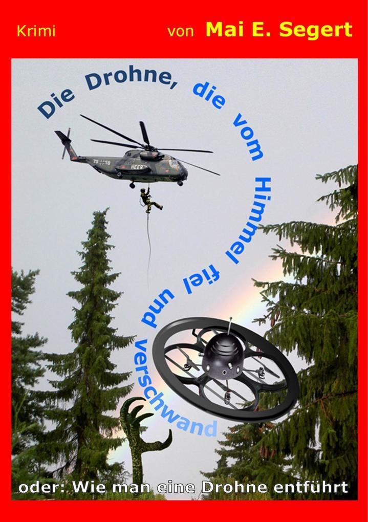 Die Drohne die vom Himmel fiel und verschwand