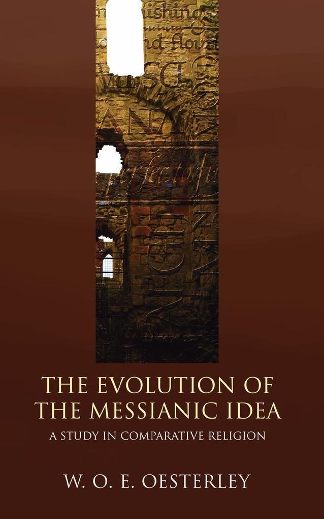 Evolution of the Messianic Idea als Taschenbuch