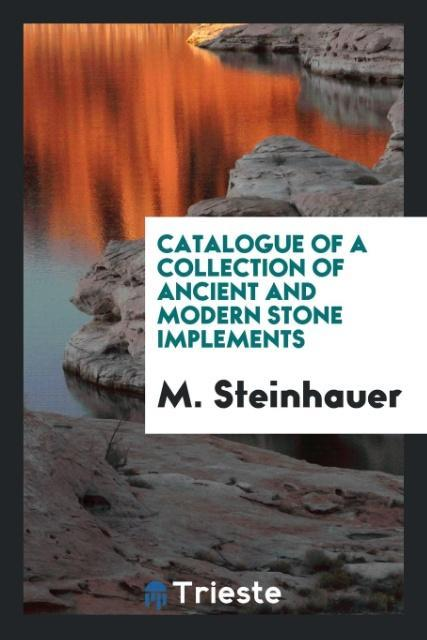 Catalogue of a Collection of Ancient and Modern...
