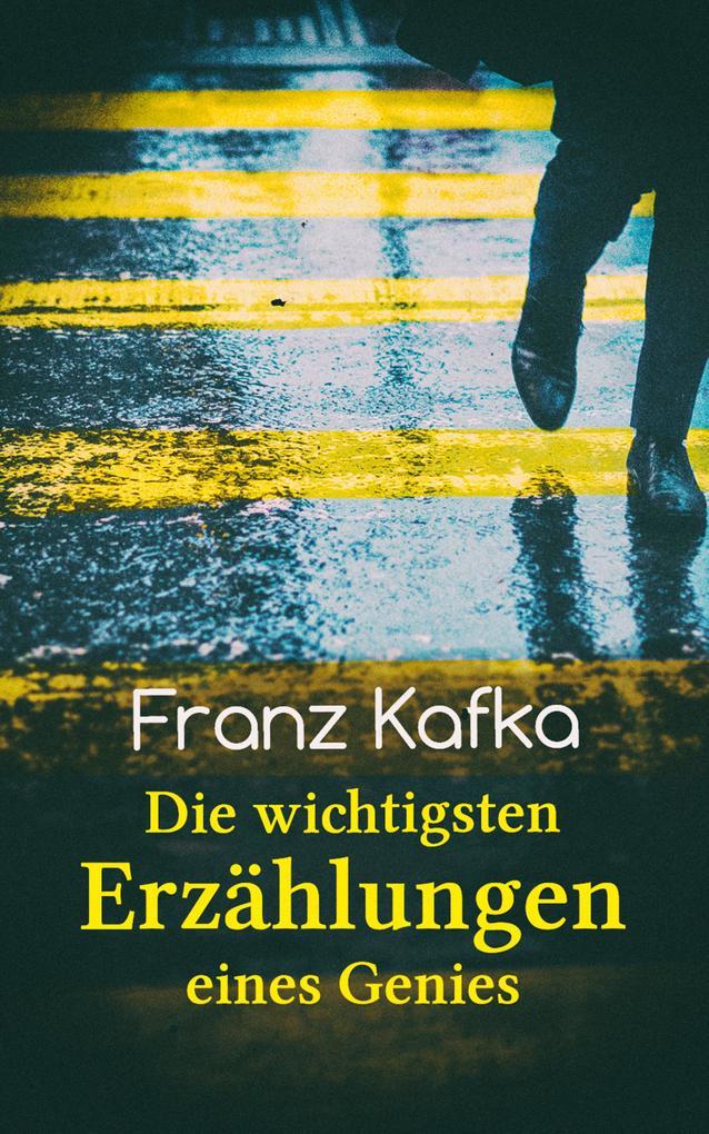 Franz Kafka: Die wichtigsten Erzählungen eines Genies als eBook epub