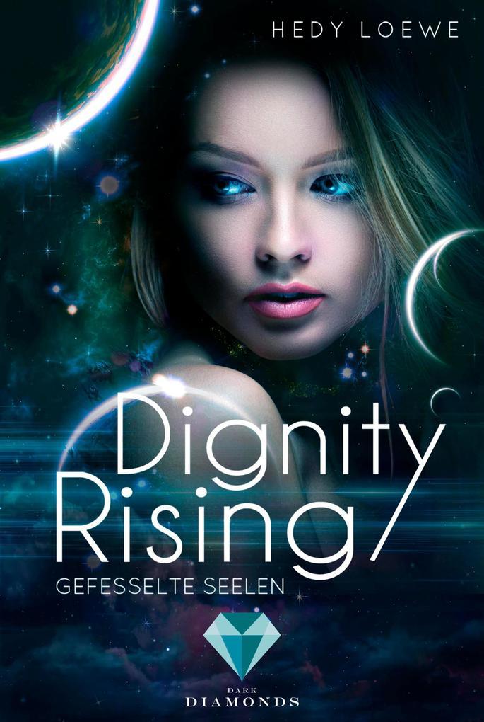 Dignity Rising 1: Gefesselte Seelen als eBook