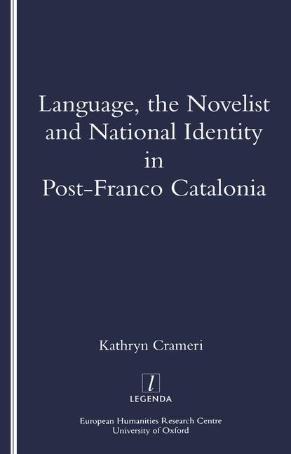 Language, the Novelist and National Identity in Post-Franco Catalonia als Taschenbuch