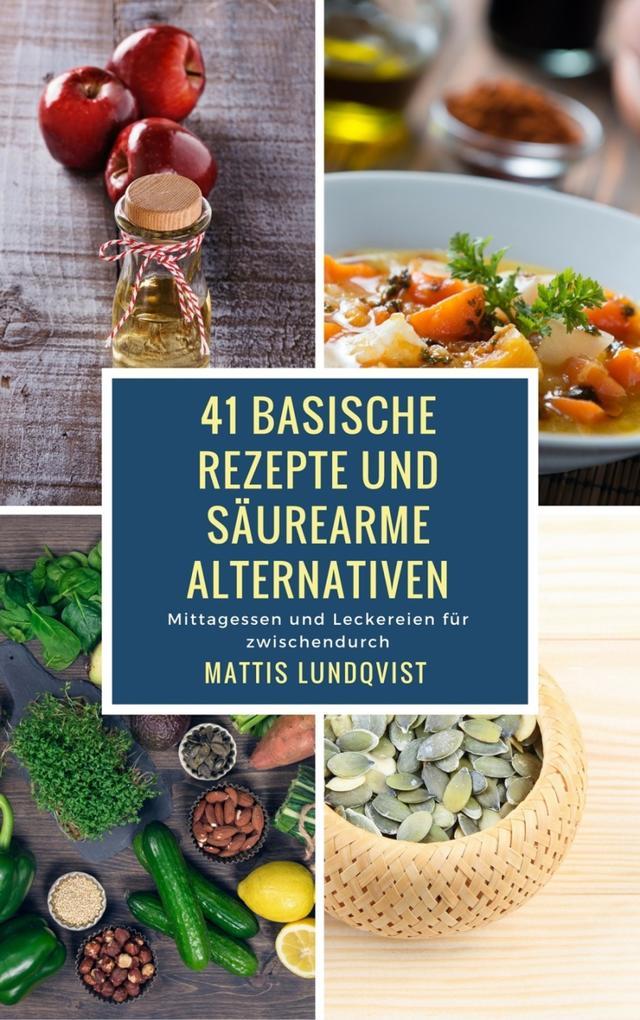 41 basische Rezepte und säurearme Alternativen als eBook