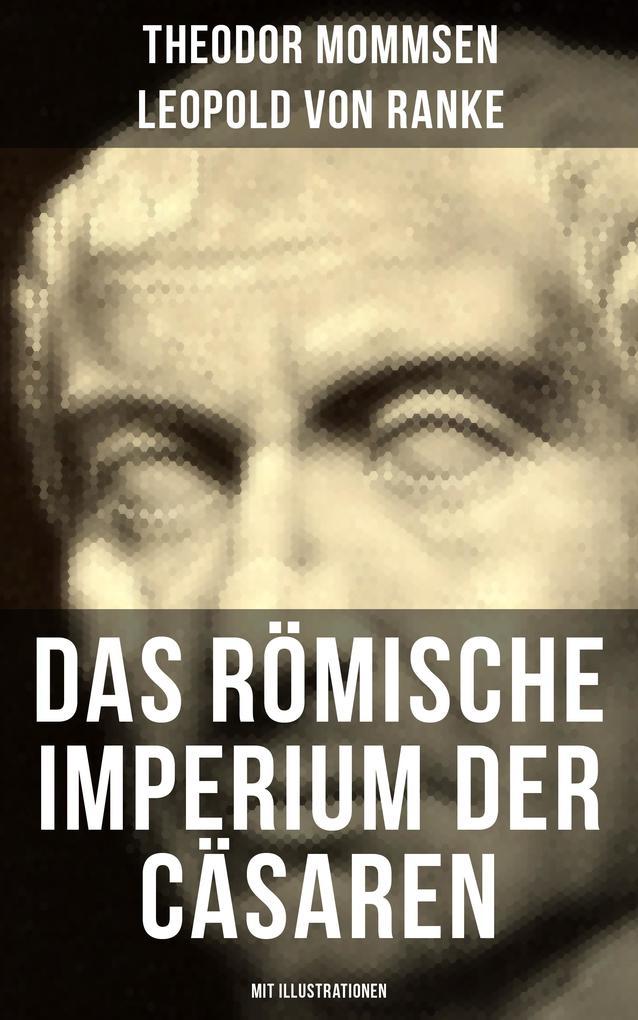 Das Römische Imperium der Cäsaren (Mit Illustrationen) als eBook