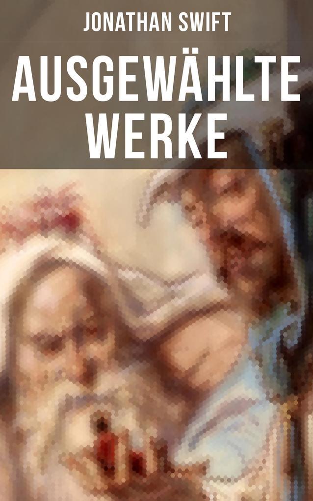 Ausgewählte Werke von Jonathan Swift als eBook