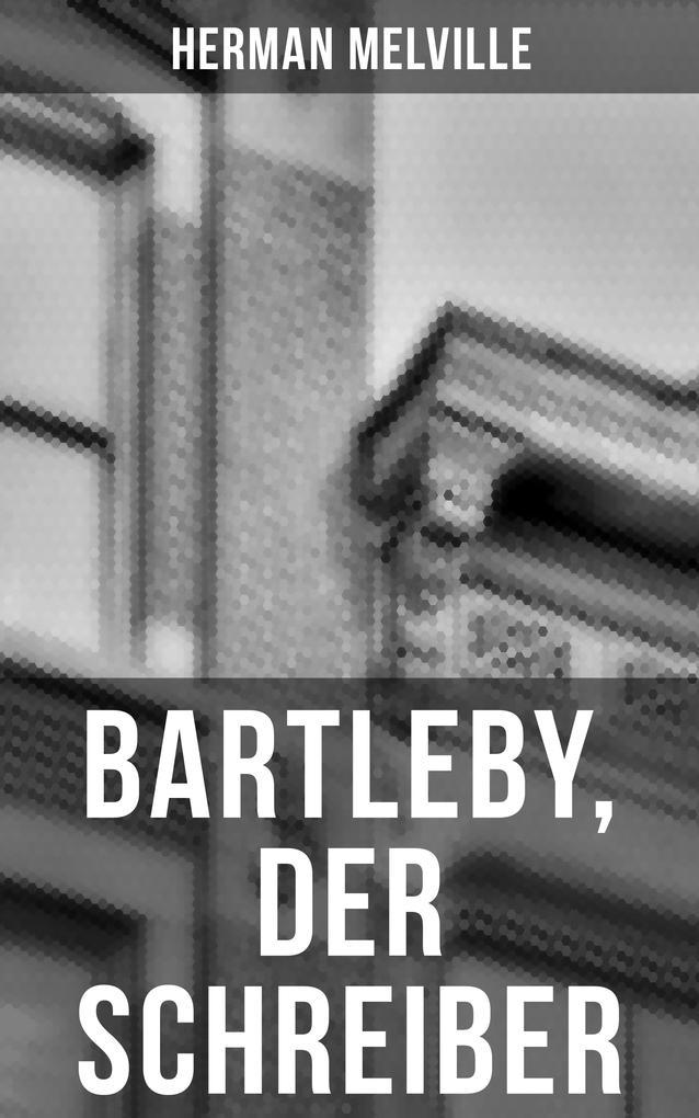 Bartleby, der Schreiber als eBook