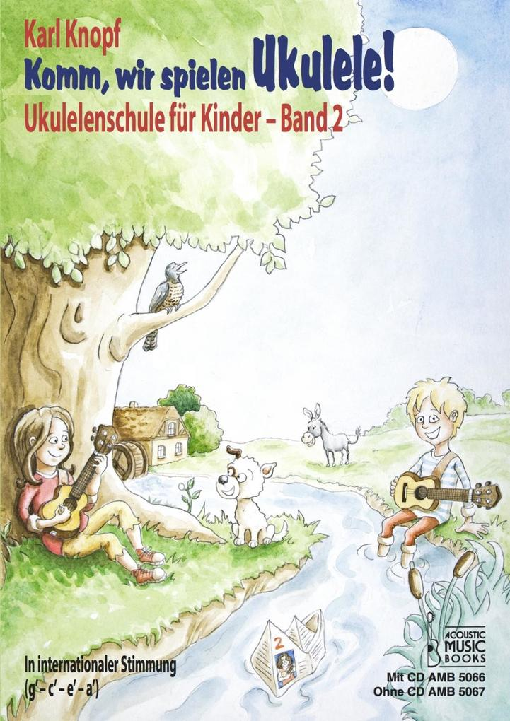 Komm, wir spielen Ukulele! Band 2. Ausgabe ohne CD