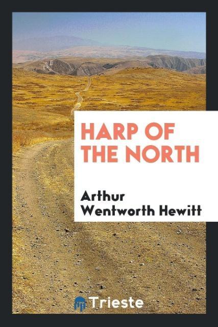 Harp of the North als Taschenbuch von Arthur Wentworth Hewitt