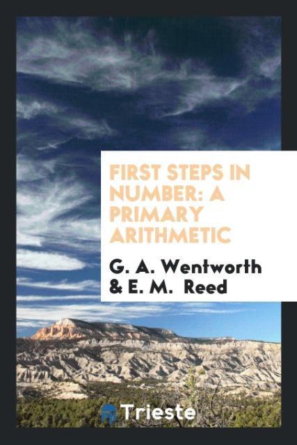 First Steps in Number als Taschenbuch von G. A. Wentworth, E. M. Reed
