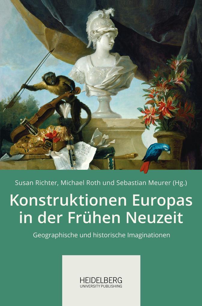 Konstruktionen Europas in der Frühen Neuzeit als Buch