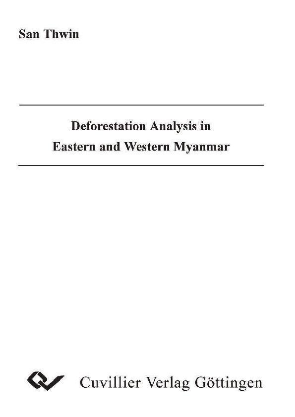 Deforestation Analysis in Eastern and Western Myanmar als eBook