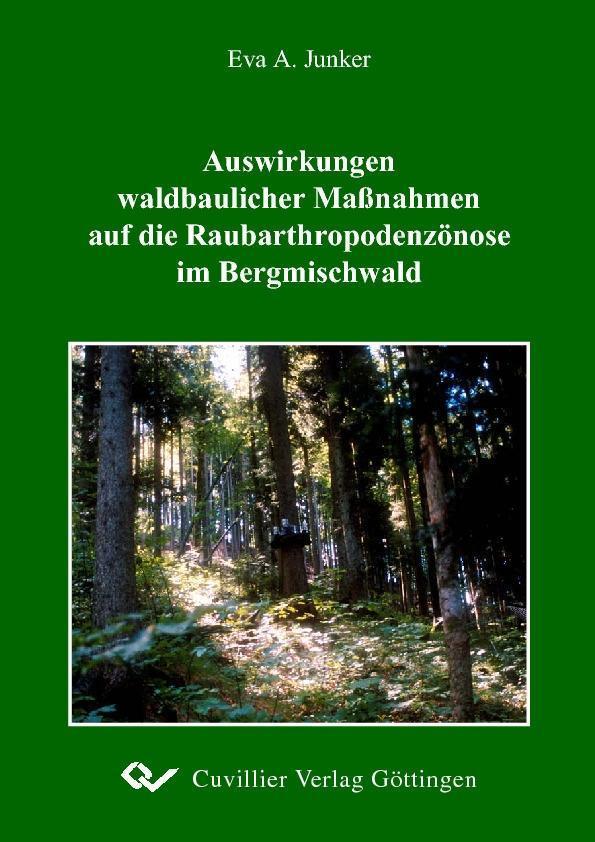 Auswirkungen waldbaulicher Maßnahmen auf die Raubarthropodenzönose im Bergmischwald als eBook