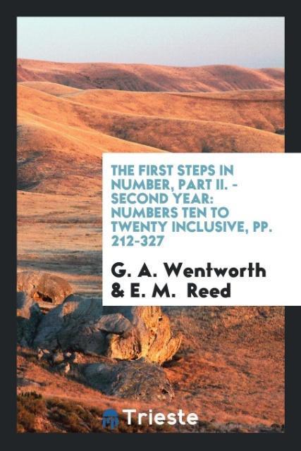 The First Steps in Number, Part II. - Second Year als Taschenbuch von G. A. Wentworth, E. M. Reed