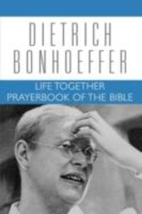 Life Together and Prayerbook of the Bible als Taschenbuch