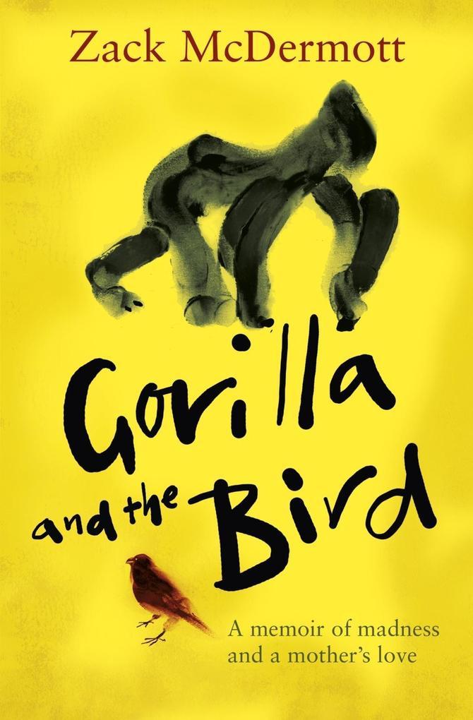 Gorilla and the Bird als eBook von Zack Mcdermott
