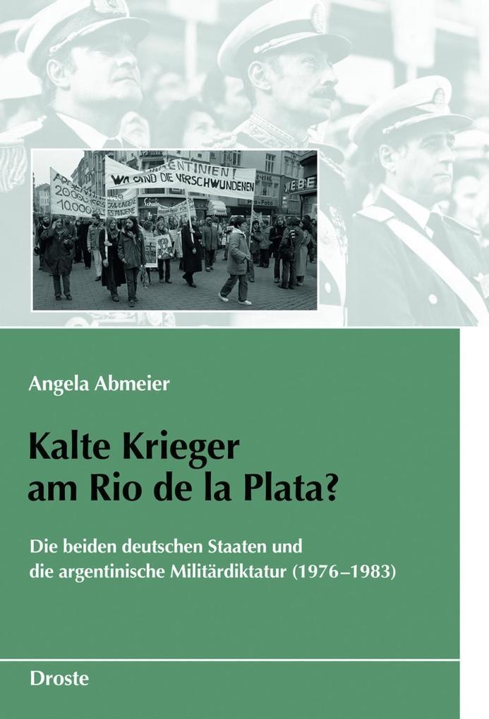 Kalte Krieger am Rio de la Plata? als Buch von Angela Abmeier