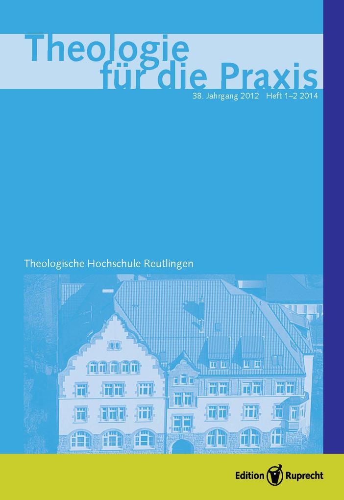Theologie für die Praxis Heft 2012 - Einzelkapitel - Gottheit und Gerechtigkeit. Bibelarbeit zum 82. Psalm in religionstheologischer Absicht als eBook