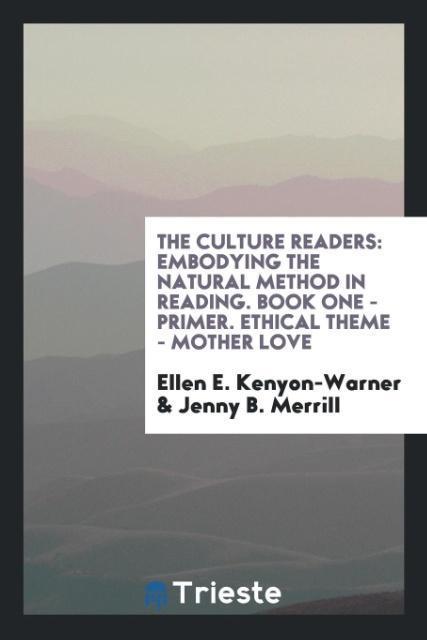 The Culture Readers als Taschenbuch von Ellen E. Kenyon-Warner, Jenny B. Merrill - Trieste Publishing